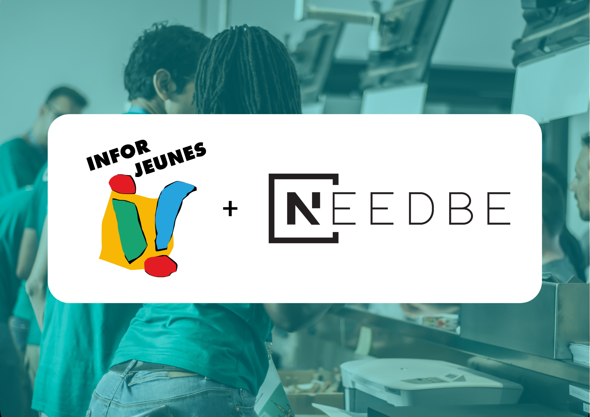 Needbe et Infor Jeunes : le super binôme du job étudiant !